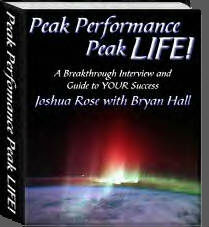 """Peak Performance ... Peak LIFE!"" by Bryan Hall with Joshua Rose"