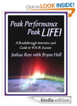 Peak Performance ... Peak LIFE! by Bryan Hall & Joshua Rose on Amazon